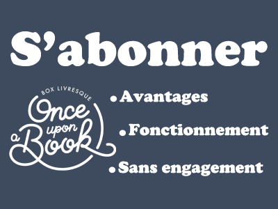 Les abonnements Once Upon a Book