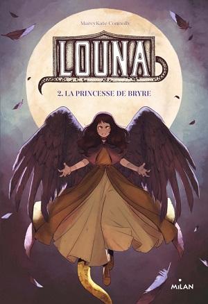Louna Tome 2: La princesse de Bryre
