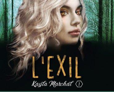 Kayla Marchal: L'exil, tome 1 -Challenge avril