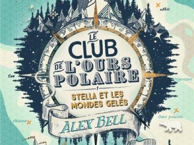 Le club de l'ours polaire, tome 1: Stella et les mondes gelés – Challenge d'Août